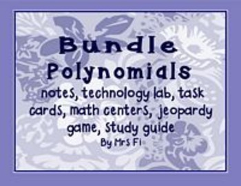 Polynomials - Huge Bundle (notes, games, task cards, study guide)