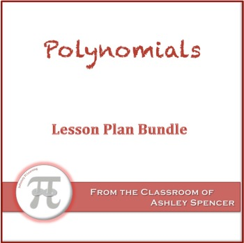 Polynomials Lesson Plan Bundle