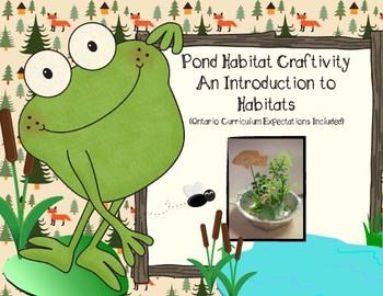 Pond Mini-Habitat Craftivity - with Gr. 4 Ontario Curricul