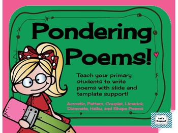Pondering Poems:  Writing Poems in Multiple Formats