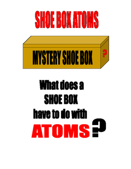 MYSTERY SHOE BOX ATOMS for ADVANCED THINKING SKILLS 2-DAYS