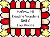 Pop Words ~ Reading Wonders ~ Unit 6
