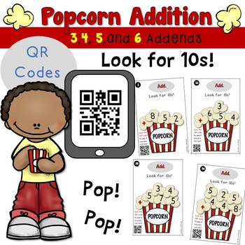 Popcorn Addition using 3, 4, 5, and 6 Addends with QR Codes