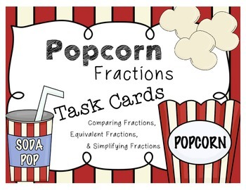 Popcorn Fractions Task Cards (Simplifying, Equivalent, & C