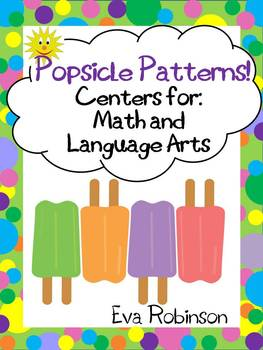 Popsicle Patterns! Centers for Math and Language Arts