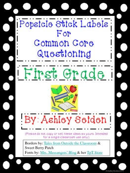 Popsicle Stick Labels for Common Core Questioning:1st Grade