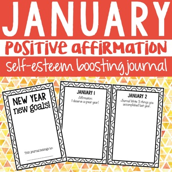 Positive Affirmation Self Esteem Journal - January - Schoo