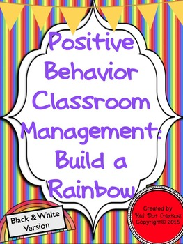 Positive Behavior Management: Build a Rainbow (Black & Whi