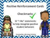 Positive Reinforcement Cards Checkmarks- 32 I Like statements