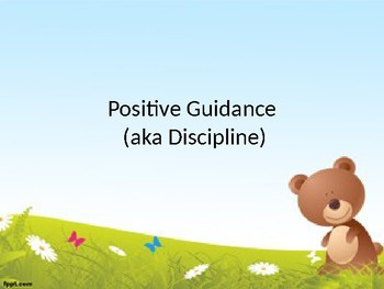 Positive Guidance (Discipline) Power Point Notes for Early