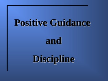 Positive Guidance and Discipline Power Point Presentation