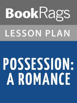Possession: A Romance Lesson Plans