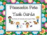 Possessive Pets: Possessive Noun Task Cards