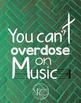 Poster Quote - You Can't Overdose on Music {Messare Clips