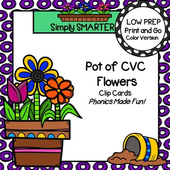 Pot of CVC Flowers:  LOW PREP CVC Word Clip Cards