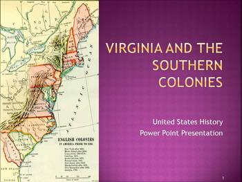 """Power Point of """"Virginia and the Southern Colonies"""""""