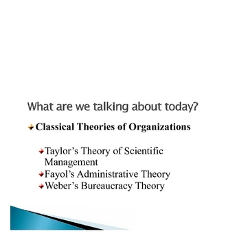 PowerPoint Notes on Weber, Taylor, Fayol's contribution to