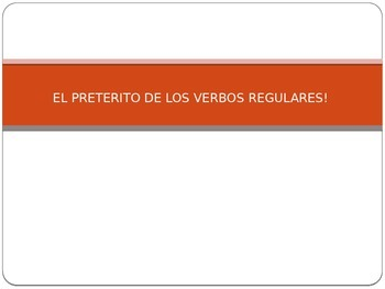 PowerPoint: Preterite (Completed Past) Tense in Spanish. E