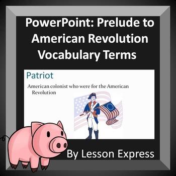 Revolutionary War Vocab, Prelude to War Vocab PowerPoint