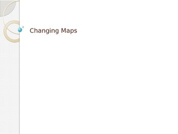 PowerPoint on Changing Map Patterns