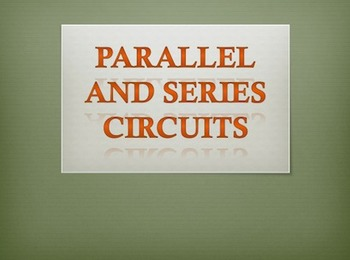 Series and Parallel Circuits PowerPoint