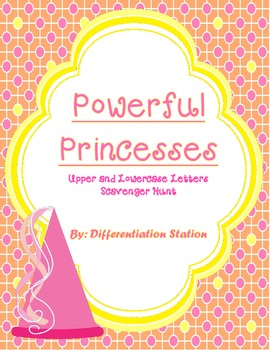 Powerful Princesses! Upper and Lowercase Letters Scavenger
