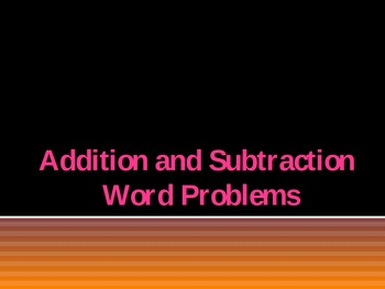 Powerpoint Addition and Subtraction Word Problems