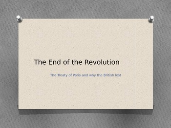 Powerpoint: The Treaty of Paris and why the British lost t