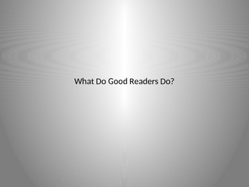 Powerpoint: What Do Good Readers Do?