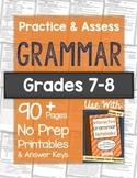 Practice & Assess GRAMMAR: Grades 7-8 NO PREP Printables