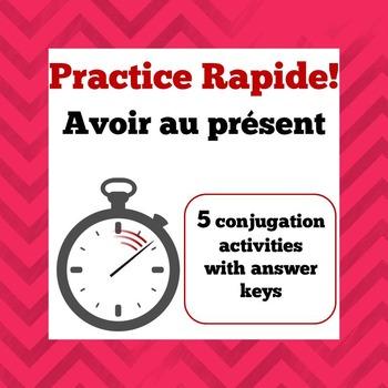 Practice Rapide -  Avoir - Timed Practice Sheets