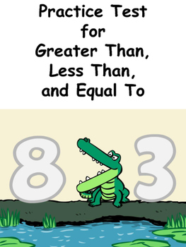 Practice Test - Greater Than, Less Than, Equal To