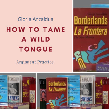 """Practice with Argument: Gloria Anzaldua's """"How to Tame a W"""