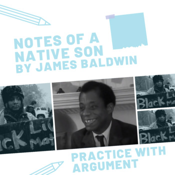 """Practice with Argument: James Baldwin's, """"Notes of a Native Son."""""""