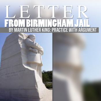"""Practice with Argument: Martin Luther King's, """"Letter from"""