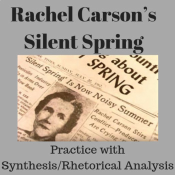 Practice with Argument: Rachel Carson's, Silent Spring