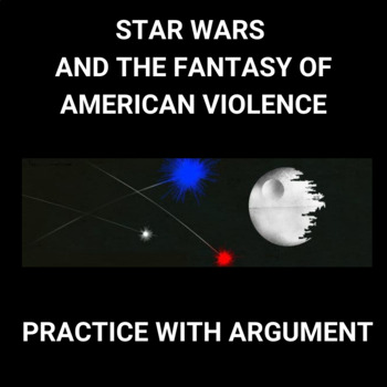 Practice with Argument— Star Wars and the Fantasy of Ameri