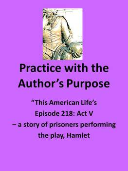 Practice with Author's Purpose- Hamlet with This American