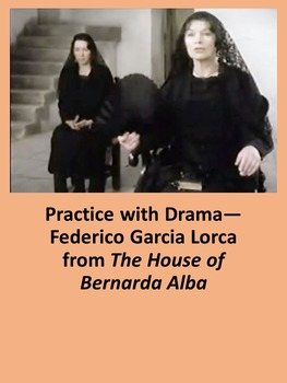 Practice with Drama— Federico Garcia Lorca from The House