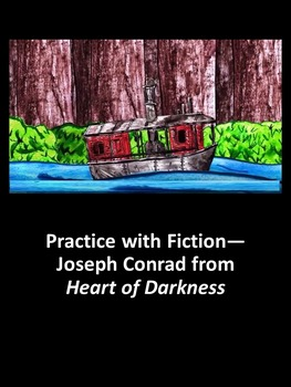 Practice with Fiction— Joseph Conrad from Heart of Darkness
