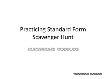 Practicing Standard Form - Scavenger Hunt - PP