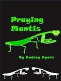 Praying Mantis Unit - Informational Text, Creative Writing