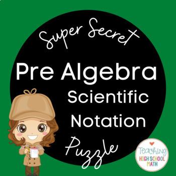 Pre Algebra Super Secret Number Puzzle Scientific Notation