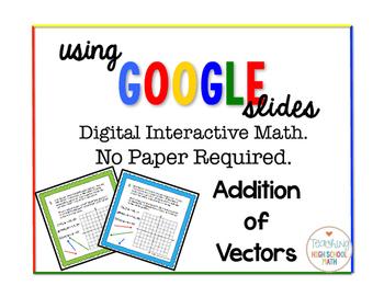 Pre Calculus Addition of Vectors Digital Interactive Math
