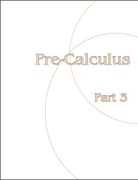 Pre-Calculus:  Part 3