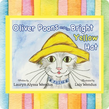 Oliver Poons and the Bright Yellow Hat: Pre-K - Grade 2 Li