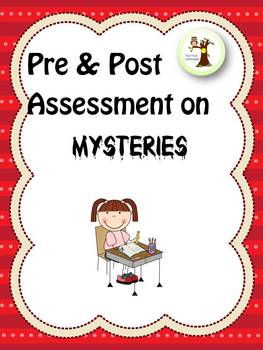 Pre & Post Assessment on Mysteries Worksheets