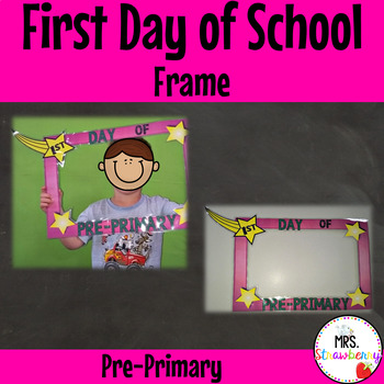 Pre-Primary First Day of School Frame