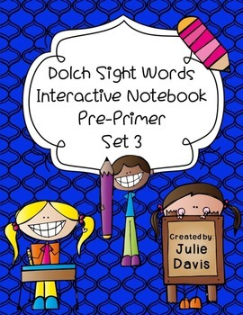 Pre-Primer Dolch Sight Word Interactive Notebooks Set 3