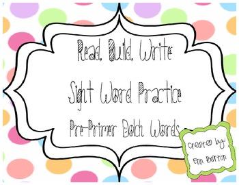 Pre-Primer Sight Word Practice - Read it, build it, Write it.